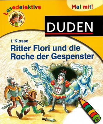 Ritter Flori und die Rache der Gespenster